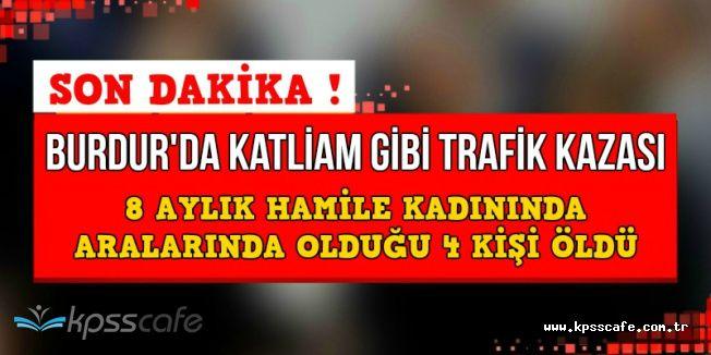 Burdur'da Katliam Gibi Kaza: 1'i Hamile Kadın 4 Ölü