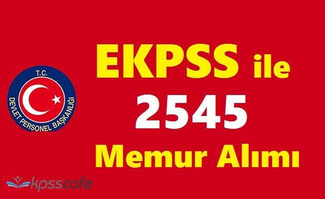 EKPSS ile 2545 Memur Alımı Sürecinde Sona Gelindi