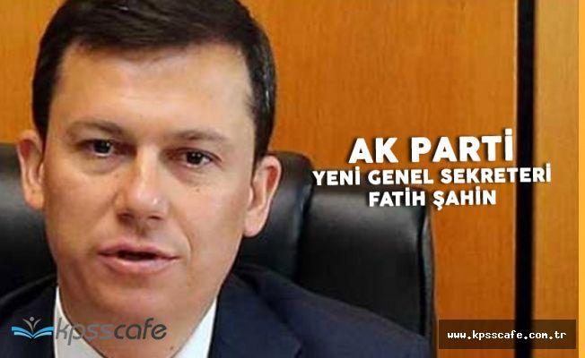 AK Parti'nin Yeni Genel Sekreteri Fatih Şahin Oldu (Fatih Şahin Kimdir?)