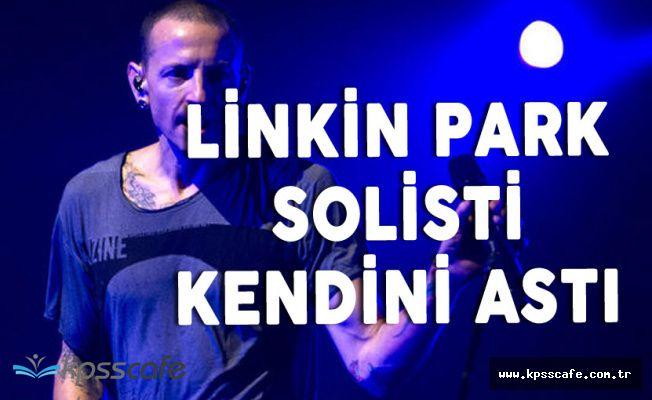 Dünyanın En Sevilen Rock Gruplarından Linkin Park'ın Solisti Kendini astı