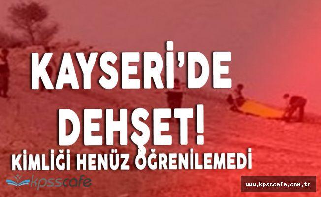 Kayseri'de Korkunç Olay! Yakılmış Ceset Bulundu