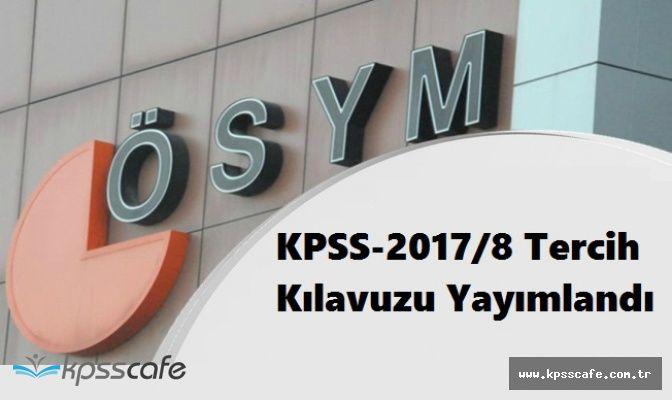KPSS-2017/8 Tercih Kılavuzu Yayımlandı! Tercih İşlemleri Başladı
