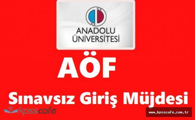 Anadolu Üniversitesi Açıköğretim Fakültesi Adayları Dikkat! Sınavsız Giriş Müjdesi Verildi