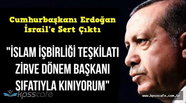 Cumhurbaşkanı Erdoğan'dan İsrail'e Harem-i Şerif Tepkisi