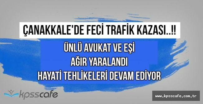 Çanakkale'de Feci Kaza: Ünlü Avukat Fehmi Erenoğlu ve Eşi Ağır Yaralı