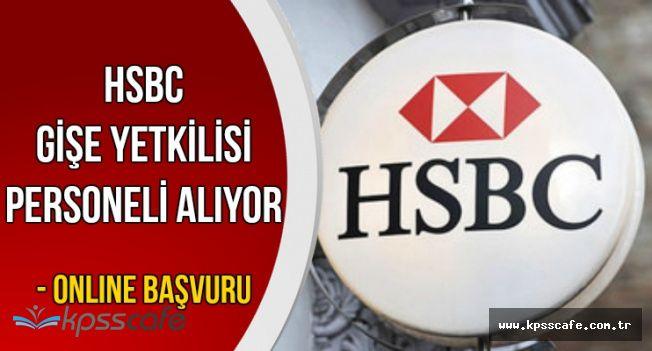 HSBC Gişe Yetkilisi Personeli Alımı Yapıyor