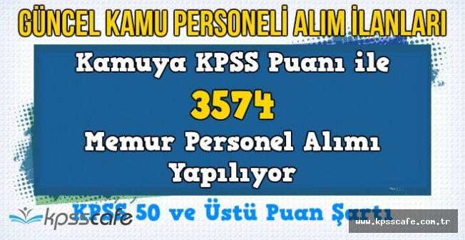 Güncel Memur Alım İlanları (KPSS Puanı ile 3574 Memur Personel Alımı Yapılıyor)