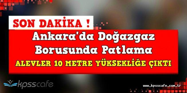 Ankara Keçiören'de Doğalgaz Borusunda Patlama: Alevlerin Boyu 10 Metreyi Buldu