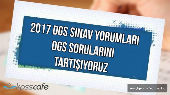 2017 DGS Sınav Soru ve Cevapları (DGS Aday Yorumları-Sınav Kolay mıydı , Zor muydu?)