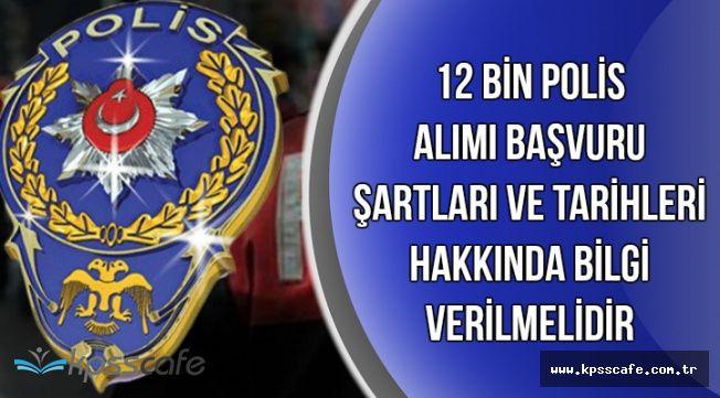 Yeni Dönem 12 Bin Polis Alımı Tarihi ve Başvuru Şartları Açıklanmalı !