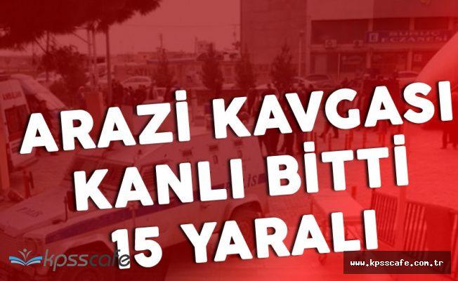 Şanlıurfa'da Arazi Sulama Kavgası Kanlı Bitti! 15 Yaralı Var