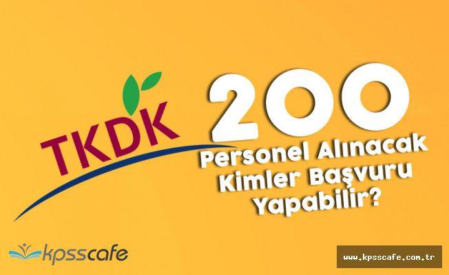 TKDK 200 Personel Alımına Kimler Başvuru Yapabilecek?
