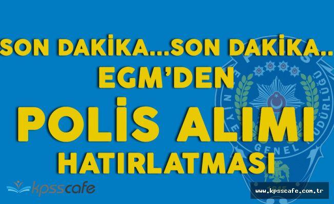 Son Dakika! EGM'den Kadın ve Erkek Polis Alımlarıyla İlgili Hatırlatma!