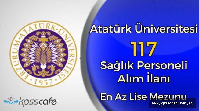 Atatürk Üniversitesi En Az Lise Mezunu 117 Memur Alımı Yapıyor