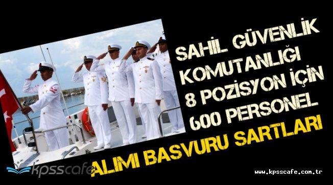 Sahil Güvenlik Komutanlığı 8 Pozisyon İçin 600 Personel Alımı Başvuru Şartları