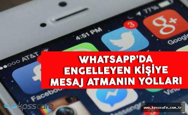 Whatsapp'da Sizi Engelleyen Kişiye Mesaj Atmanın Yolları