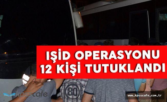 Bursa'da IŞİD Operasyonu 12 Kişi Tutuklandı