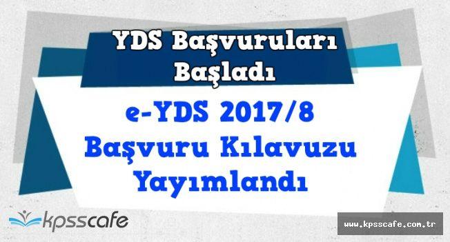 E-YDS 2017/8 Başvuru Kılavuzu Yayımlandı: YDS Başvuruları Başladı