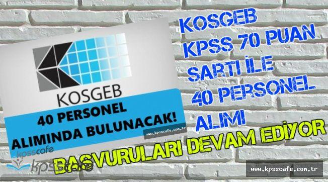 KOSGEB KPSS 70 Puan Şartı ile Memur Alımı Başvuruları Devam Ediyor