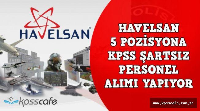 HAVELSAN 5 Pozisyona KPSS Şartsız Personel Alımı Yapıyor