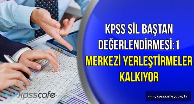 Yeni KPSS ve Memur Alımı Sistemi Değerlendirmesi 1: Merkezi Yerleştirmeler Kalkıyor