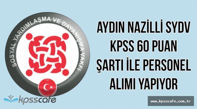 Nazilli SYDV KPSS 60 Puan Şartı ile Personel Alımı Yapıyor