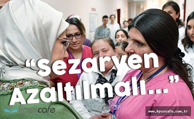 Emine Erdoğan'dan 'Sezaryan Doğum' Açıklaması
