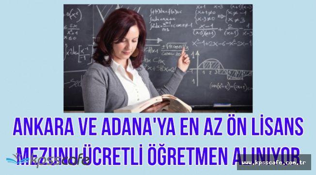 Ankara ve Adana'ya En Az Ön Lisans Mezunu Çok Sayıda Ücretli Öğretmen Alımı Yapılıyor