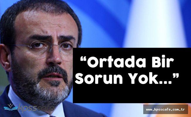 """Ünal: """"AK Parti ile MHP Arasında Sorun Yok"""""""