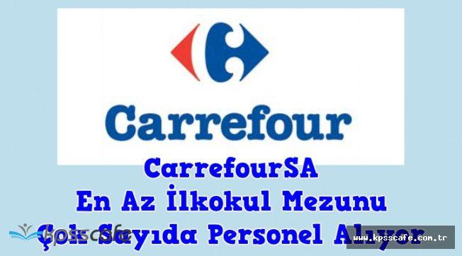 CarrefourSA En Az İlkokul Mezunu Çok Sayıda Personel Alıyor