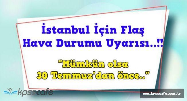 İstanbul İçin Flaş Sıcaklık Uyarısı (30-31 Temmuz ve 1-2 Ağustos Hava Durumu Tahmini)
