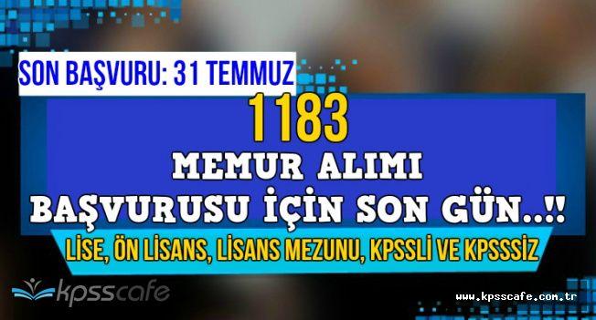 KPSSli ve KPSSsiz 1183 Memur Alımı Başvuru İçin Son Gün: 31 Temmuz (En Az Lise Mezunu)