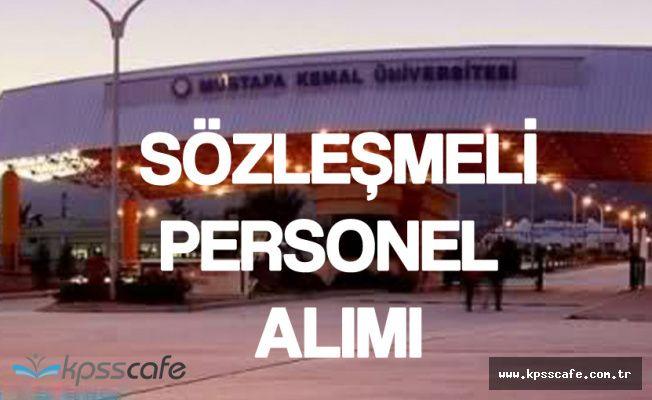 Mustafa Kemal Üniversitesi Mülakatsız Sözleşmeli Personel Alacak! Başvurular Sona Eriyor
