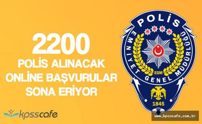 KPSS ile 2200 Polis Alınacak! İnternetten Başvurular Sona Eriyor