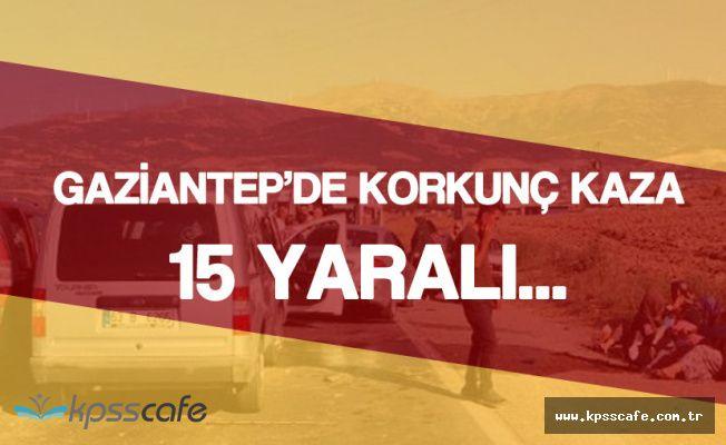 Gaziantep Nurdağı'nda Zincirleme Kaza 15 Kişi Yaralandı