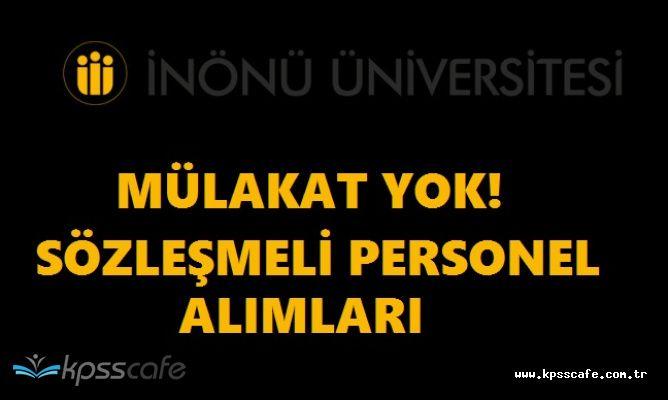İnönü Üniversitesi MÜLAKATSIZ Personel Alımlarında Süreç Sonlanıyor