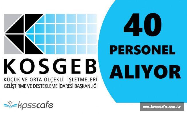 KOSGEB Onlarca Şehirde Yüksek Maaşlı 40 Personel Alımında Süreç İşliyor!