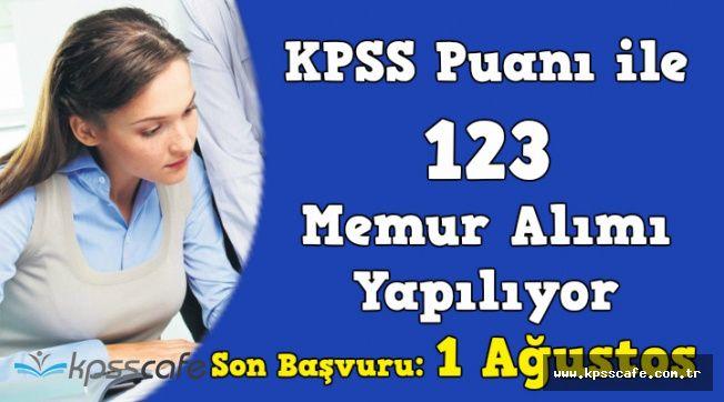 KPSS Puanı ile 123 Memur Alımı Başvuruları Sona Eriyor (Mülakatsız Memur Alımı)