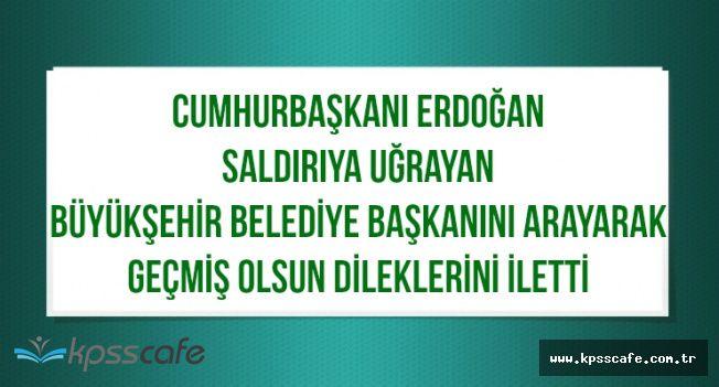 Cumhurbaşkanı Erdoğan'dan Saldırıya Uğrayan Başkana Geçmiş Olsun Telefonu