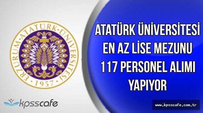 Atatürk Üniversitesi 117 Memur Alımı Başvuruları Devam Ediyor (En Az Lise Mezunu)