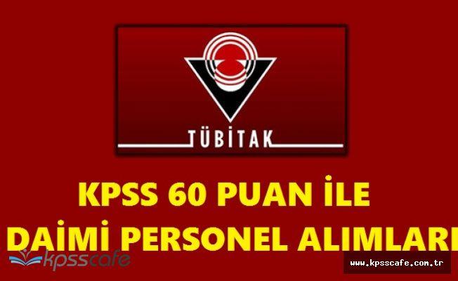 Türkiye Bilimsel Ve Teknolojik Araştırma Kurumu KPSS 60 Puan ile Daimi Büro Personelleri Alıyor