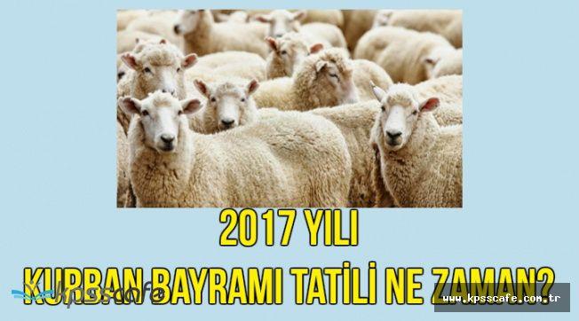2017 Kurban Bayramı Ne Zaman , Tatil Kaç Gün , Arefe Hangi Gün?
