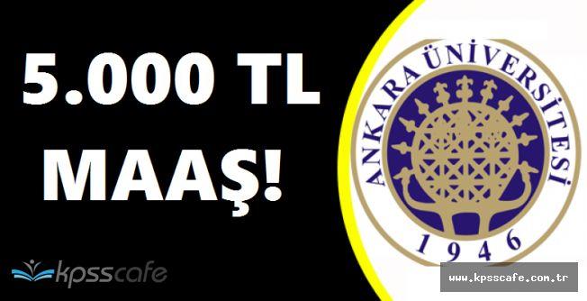 Ankara Üniversitesi En Az 5.000 TL Maaşlı Personel Alımları Yapıyor