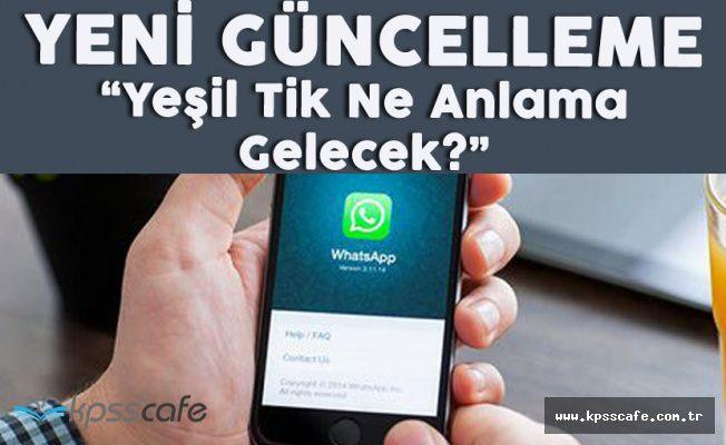 Whatsapp'a Yeni Güncelleme! Yeşil Tik Ne Anlama Gelecek !