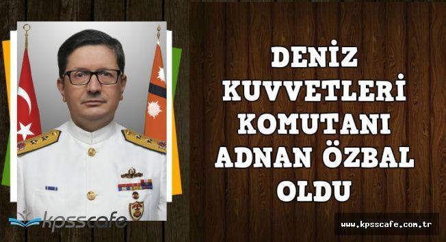 Yeni Deniz Kuvvetleri Komutanı Adnan Özbal Kimdir, Nerelidir? Madalyaları Nelerdir?