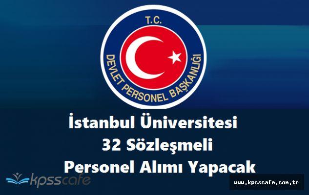 İstanbul Üniversitesi 32 Sözleşmeli Personel Alımı Yapacak