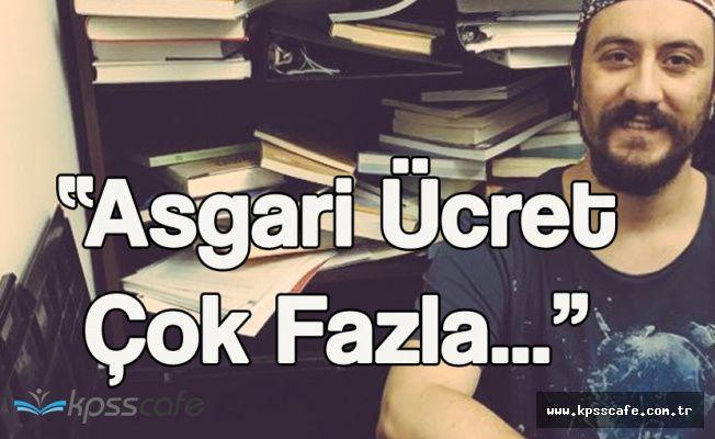 """İnci: """"Türkiye'de Asgari Ücret Çok Fazla"""""""