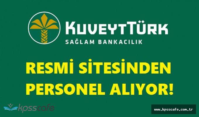 Kuveyt Türk Katılım Bankası 36 Pozisyonuna Personel Alımı Yapacak (Ülke Geneli)