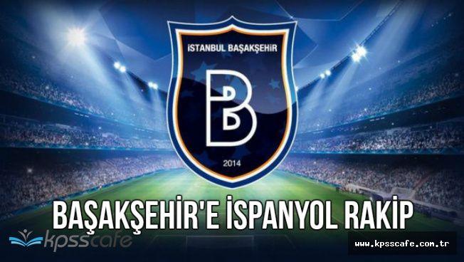 UEFA Şampiyonlar Ligi'nde Medipol Başakşehir'e İspanyol Rakip