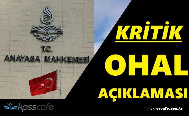 Anayasa Mahkemesi'nden OHAL Başvurularına İlişkin 'Kabul Edilemez' Açıklaması!
